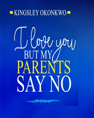 I love you but my parents say no